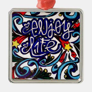 Enjoy life metal ornament