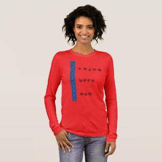 Enjoy Life now Long Sleeve T-Shirt