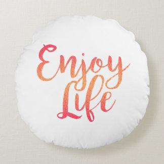 Enjoy Life Round Pillow