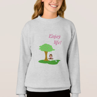 Enjoy life! sweatshirt