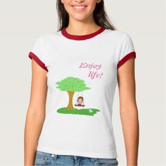 Enjoy life! T-Shirt