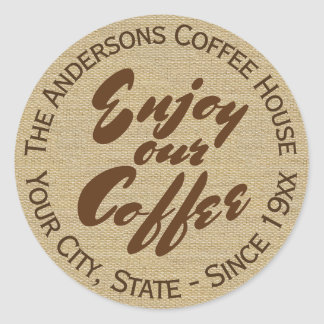 """""""Enjoy Our Coffee"""" Home or Business Name Round Sticker"""