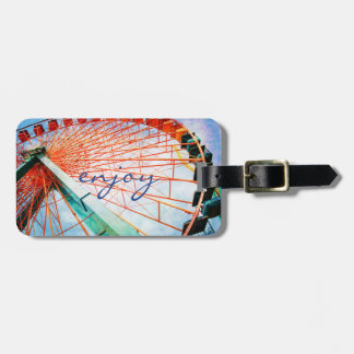 """""""Enjoy"""" Quote Colorful Carnival Ferris Wheel Photo Luggage Tag"""