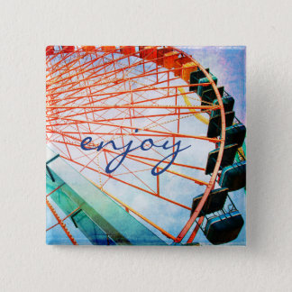 """Enjoy"" quote colorful, fun ferris wheel photo 2 Inch Square Button"