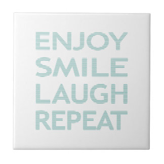 ENJOY SMILE LAUGH REPEAT - strips - blue and white Tile