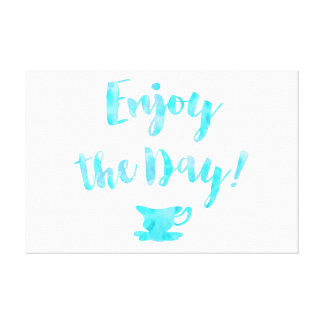Enjoy the Day Teacup Watercolor Quote Canvas Print