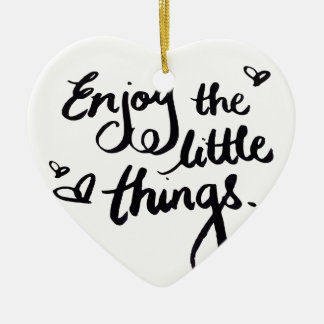 Enjoy The Little Things - Handwriting Print Ceramic Heart Ornament