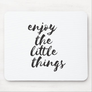 Enjoy the little things - Inspirational Quote Mouse Pad