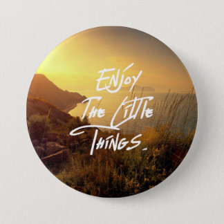 """Enjoy the little Things""  Quote Sunset Sea View 3 Inch Round Button"