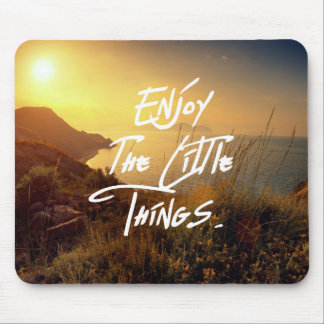 """""""Enjoy the little Things""""  Quote Sunset Sea View Mouse Pad"""