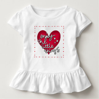 Enjoy The Little Things Ruffled Toddlers T-Shirt