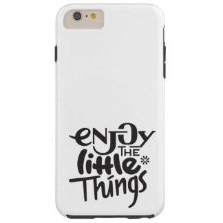 Enjoy the little things tough iPhone 6 plus case
