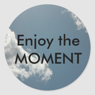 Enjoy the moment classic round sticker