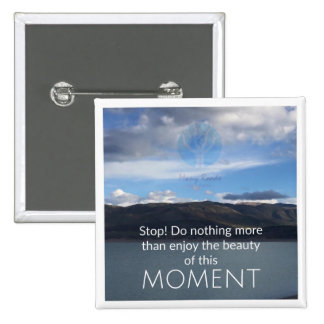 """Enjoy The Moment"" Pin"