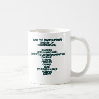 ENJOY  THE  POISONOUS BENEFITS  OFHYDROFRAC... COFFEE MUG