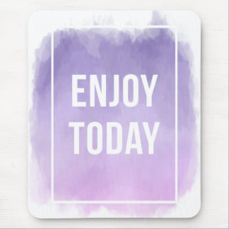 Enjoy Today Motivational Quote Mouse Pad