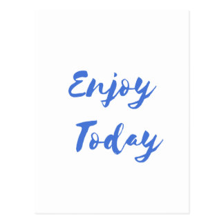 enjoy today postcard