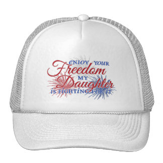 enjoy your freedom my daughter is fighting for it trucker hat