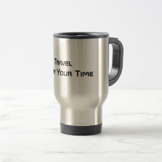 Enjoy Your Time - Travel Mug (Warm cup)