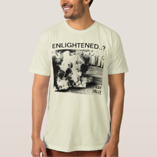ENLIGHTENED..? T-Shirt