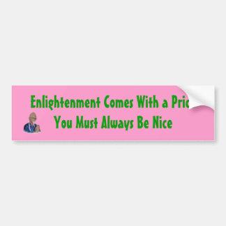 Enlightenment Comes With a Price (bumper sticker) Bumper Sticker