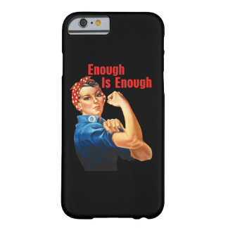 Enough Is Enough Barely There iPhone 6 Case