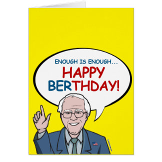 Enough is Enough: Happy Berthday Card