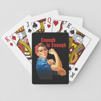 Enough Is Enough Playing Cards