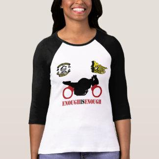 Enough Is Enough T Shirt Ladies