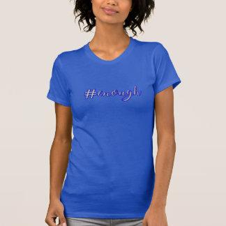 #Enough T-Shirt