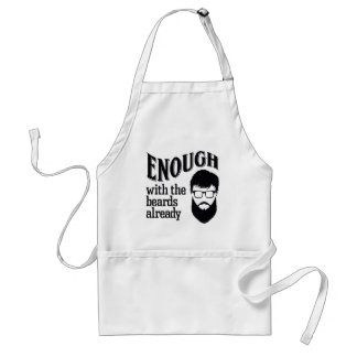 Enough with the Beards Already Standard Apron