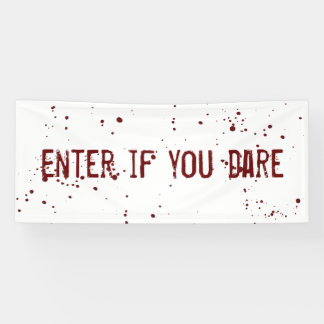 Enter if you dare blood splatter Halloween Banner