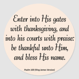 Enter With Thanksgiving & Blessing Psalm 100 Classic Round Sticker