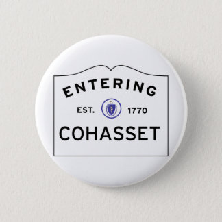 Entering COHASSET MASSACHUSETTS Street Sign 2 Inch Round Button
