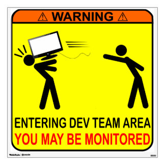 Entering Dev Team Area, You May Be Monitored Wall Sticker