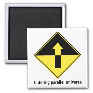 Entering parallel universe square magnet