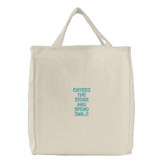 enters the store and spend smile embroidered tote bags