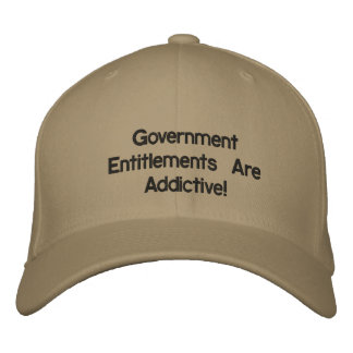 Entitlements are addictive Embroidered Hat
