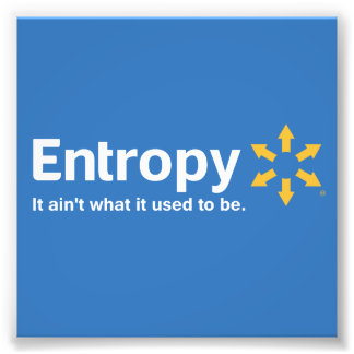 Entropy It Ain't What it Used to Be Photographic Print