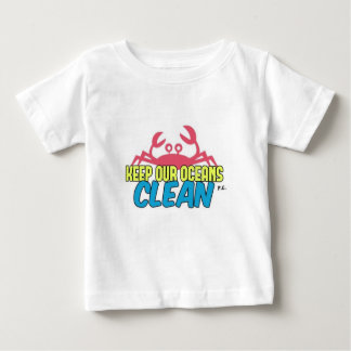 Environment Keep Our Oceans Clean Slogan Baby T-Shirt