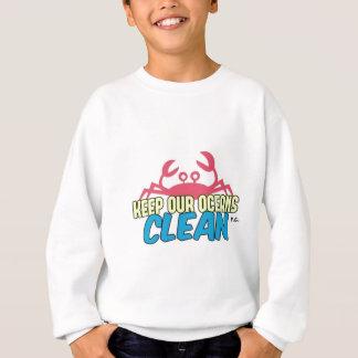 Environment Keep Our Oceans Clean Slogan Sweatshirt