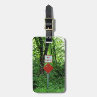 Environmental No Dumping Sign In Woods Luggage Tag