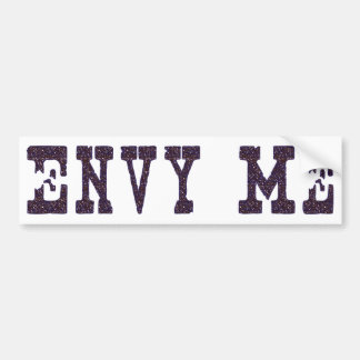 Envy Me Bumper Sticker