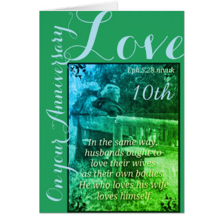 Ephesians 5:28 & 1John 4:19 10th anniversary  card