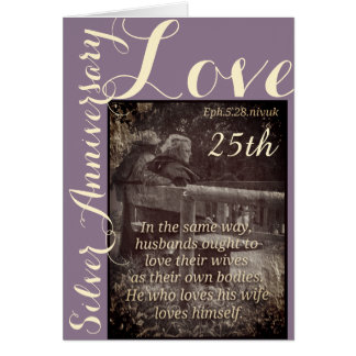 Ephesians 5:28 & 1John 4:19 25th anniversary  card