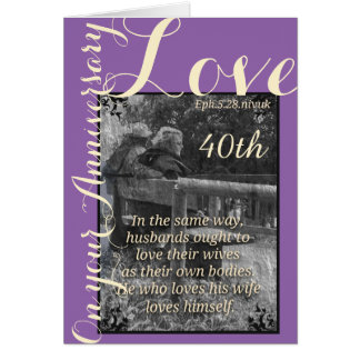 Ephesians 5:28 & 1John 4:19 40th anniversary  card