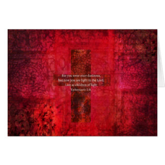 Ephesians 5:8 Uplifting Biblical Scripture and ART Greeting Card