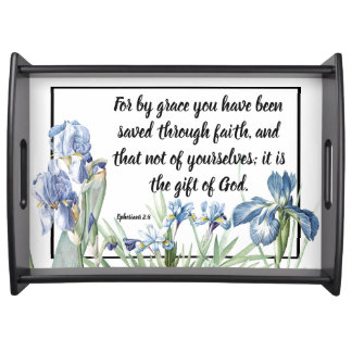 Ephesians Saved by Grace Iris Flowers Serving Tray