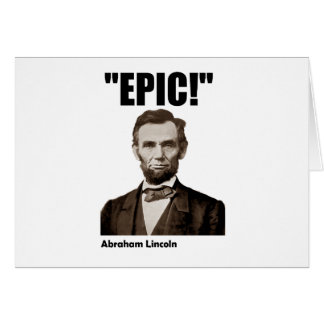 Epic Abraham Lincoln Card