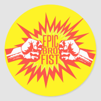 Epic Bro Fist Classic Round Sticker